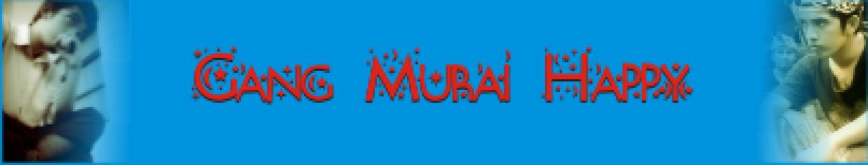 Gang Murai Happy